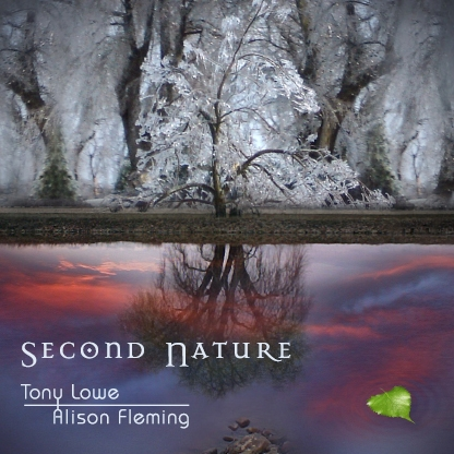 Tony Lowe & Alison Fleming - Second Nature - 2007