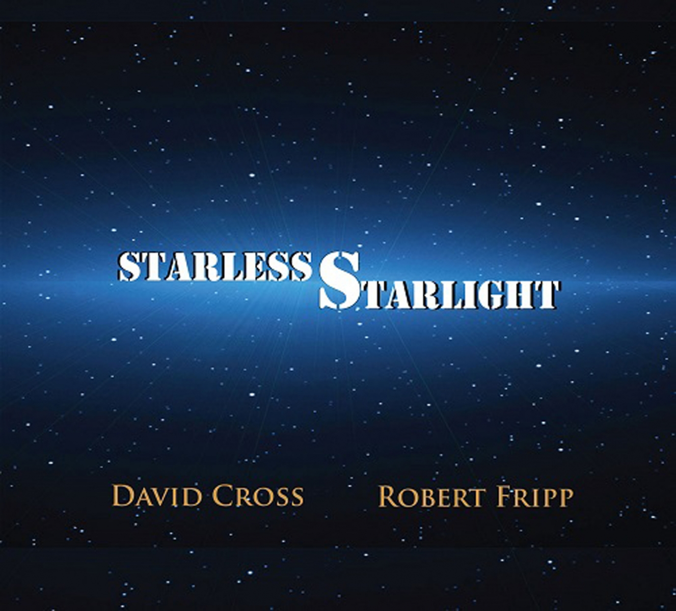 Starless Starlight - David Cross & Robert Fripp