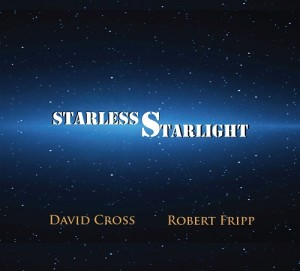 Starless Starlight by David Cross & Robert Fripp