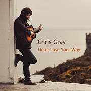 Chris Gray - Don't Lose Your Way