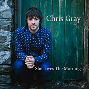 Chris Gray - She Loves The Morning
