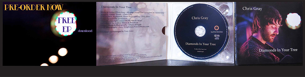Pre-Order Chris Gray's – 'Diamonds In Your Tree' – CD Digipak with a free 3 song EP download!