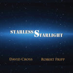 Starless Starlight - David Cross & Robert Fripp