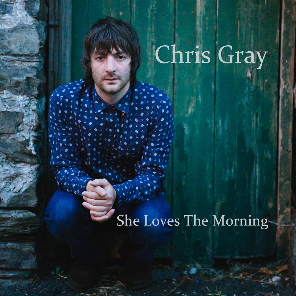Chris Gray - She Loves the Morning - 2015